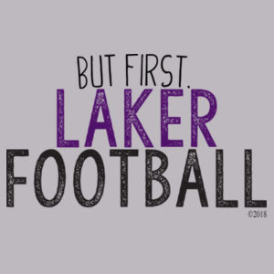 But First. Laker Football Design