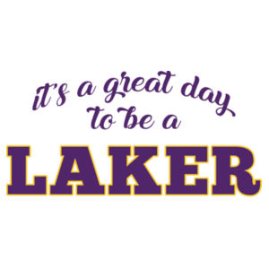 It's A Great Day to Be A Laker Design