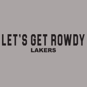 LETS GET ROWDY LAKERS Design