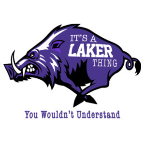 It's A Laker Thing You Wouldn't Understand Design